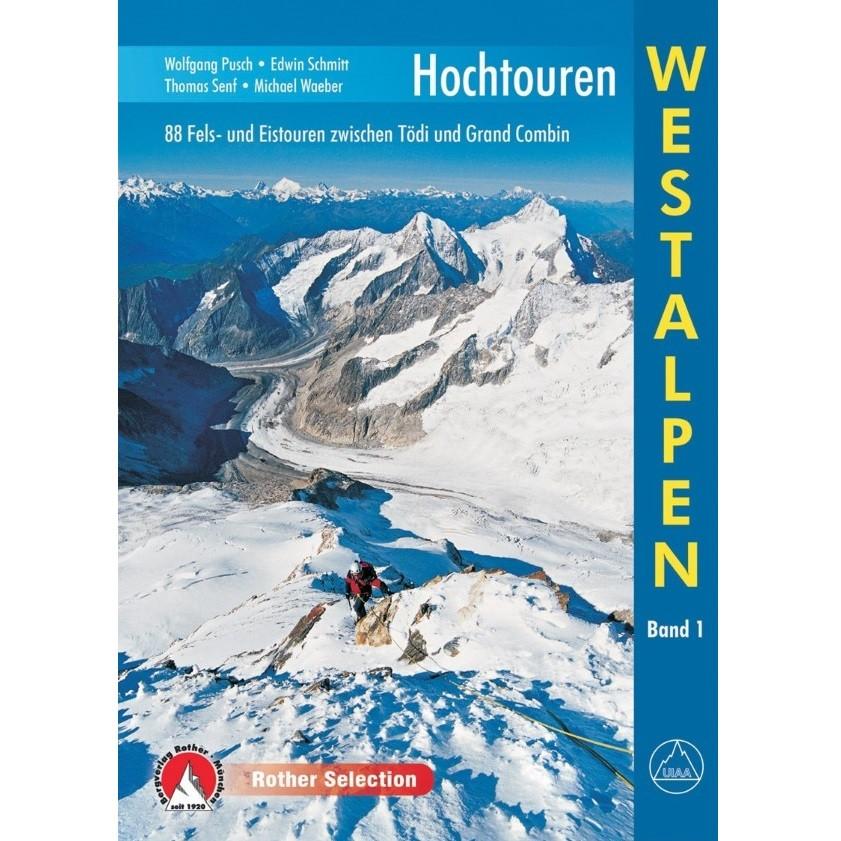 Rother Hochtouren Westalpen - Tödi bis Grand Combin