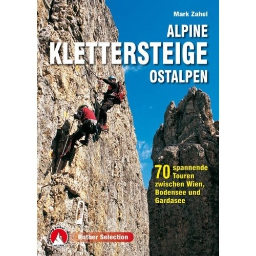 Rother Alpine Klettersteige Ostalpen - 70 spannende Touren