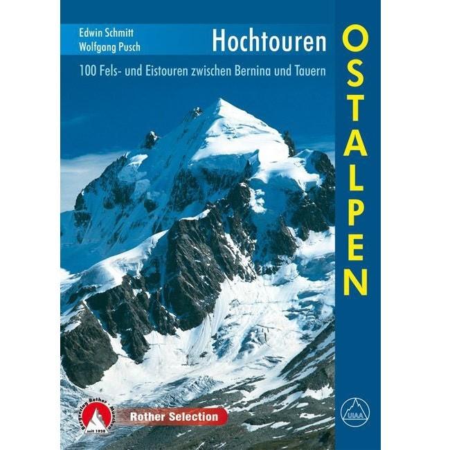 Rother Hochtouren Ostalpen - zwischen Bernina und Tauern