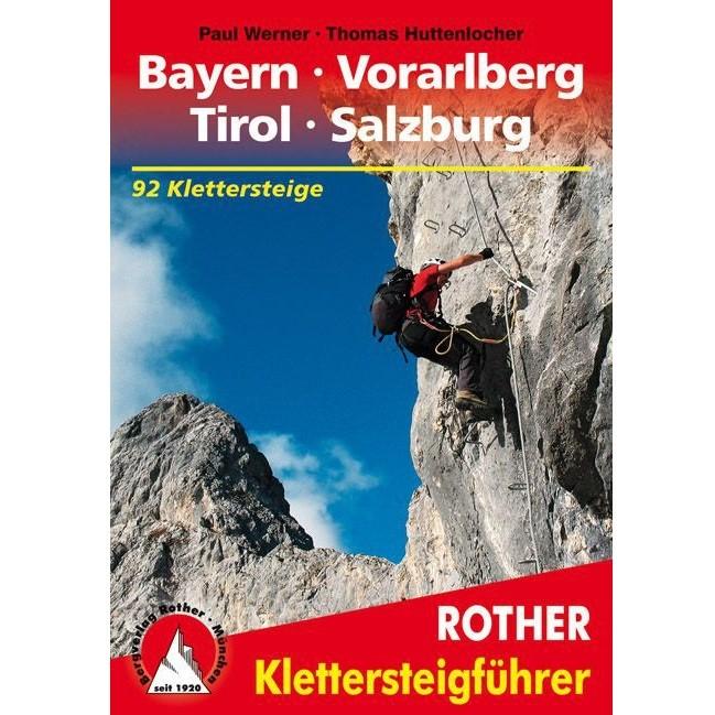 Rother Klettersteige Bayern - Vorarlberg - Tirol - Salzburg
